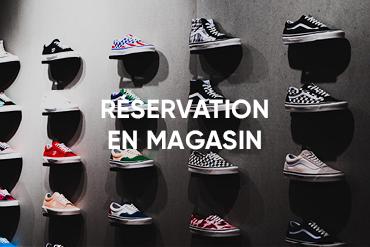 RÉSERVATION EN MAGASIN